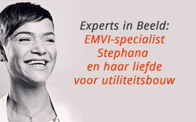 Experts in beeld: EMVI-specialist Stephana en haar liefde voor utiliteitsbouw